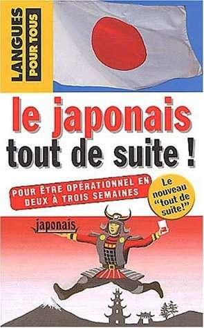 Le japonais tout de suite !