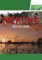 Mê kông: Linh Hồn Của Một Dòng Sông